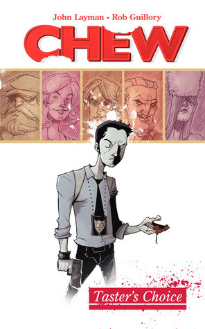 Chew by John Layman, illustrated by Rob Guillory