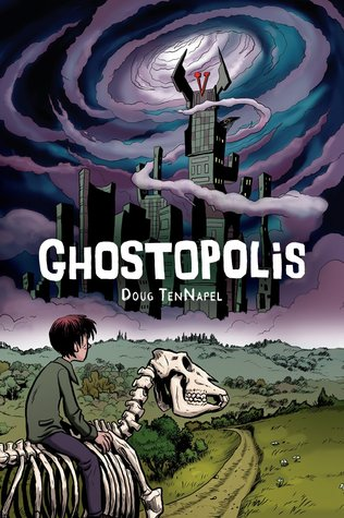 Ghostopolis by Doug TenNapel